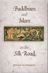 Buddhism and Islam on the Silk Road by Johan Elverskog