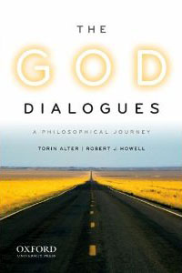 The God Dialogues: A Philosophical Journey by Torin Alter and Robert J. Howell