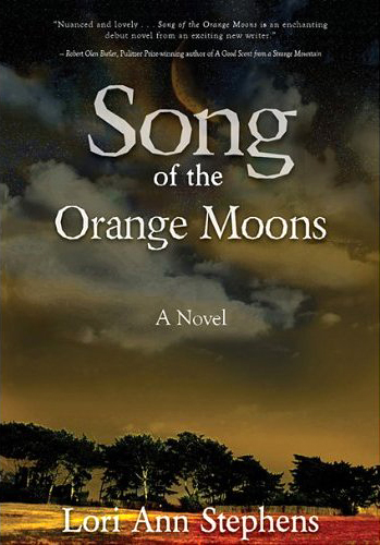 Song of the Orange Moons by Lori Ann Stephens