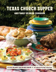 The Texas Church Supper and Family Reunion Cookbook by Dona Mularkey and Dolores Runyon