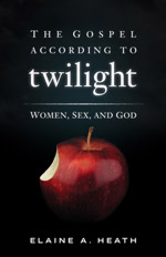 The Gospel According to Twilight - Women, Sex and God