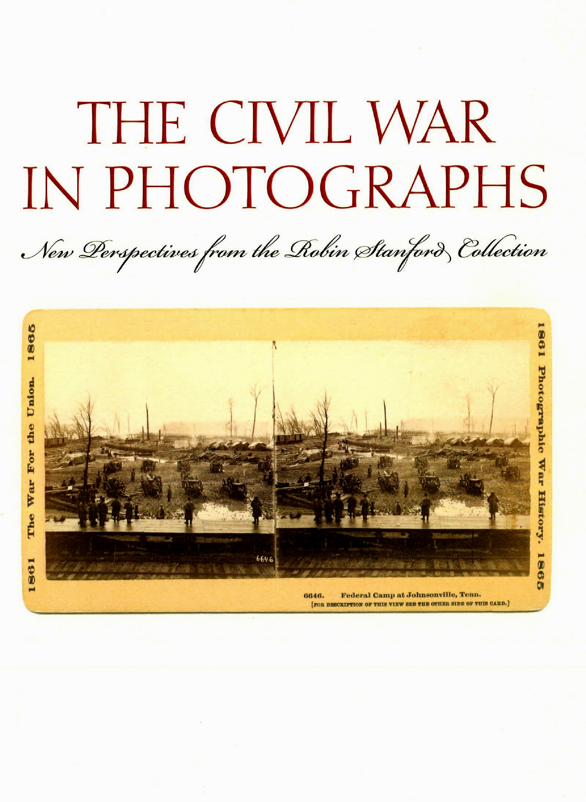 The Civil War in Photographs: New Perspectives from the Robin Stanford Collection