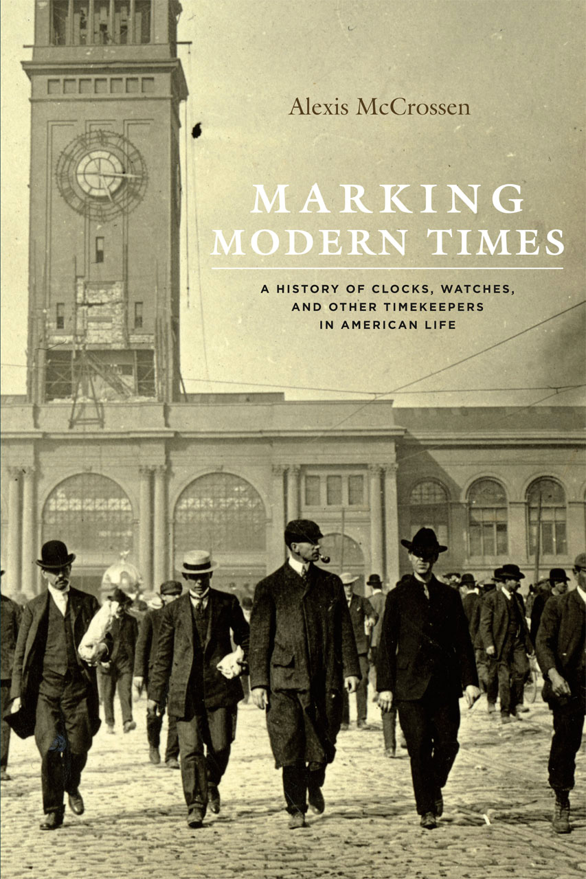 Making Modern Times by SMU Associate Professor of History Alexis McCrossen