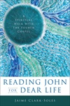 Reading John for Dear Life: A Spiritual Walk with the Fourth Gospel