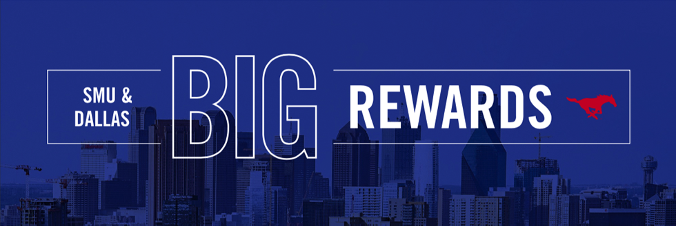 SMU & Dallas: BIG Rewards