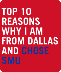 Top 10 Reasons I Am From Dallas And Chose SMU