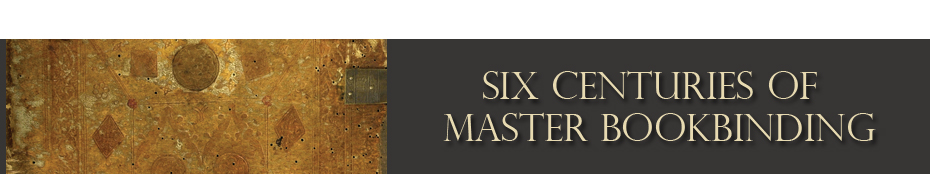 Six Centuries of Master Bookbinding