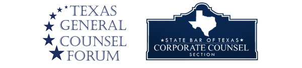 Texas General Counsel Forum and State Bar of Texas Corporate Counsel Section