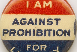 ['I Am Against Prohibition' Pin-Back Button]