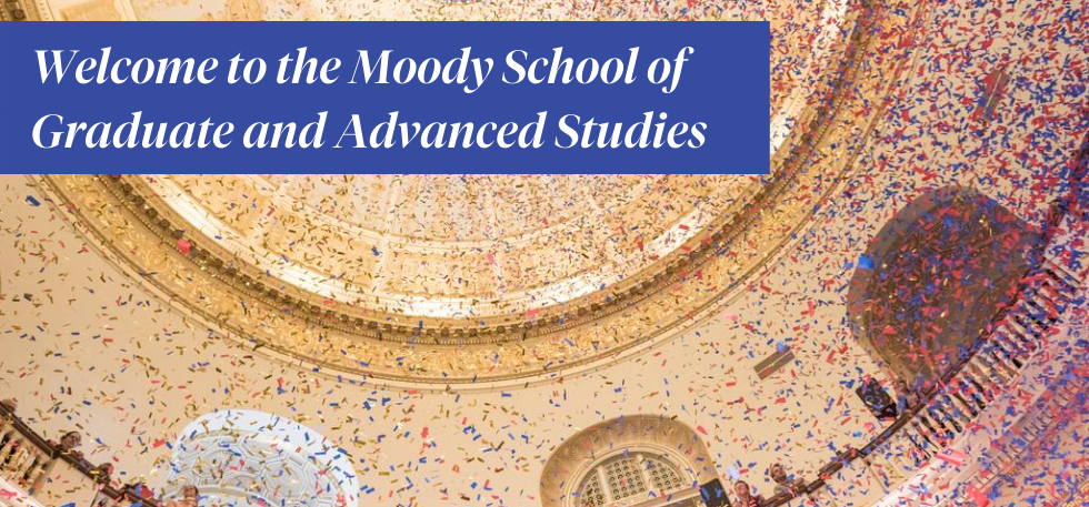 Welcome to the Moody School of Graduate and Advanced Studies at SMU