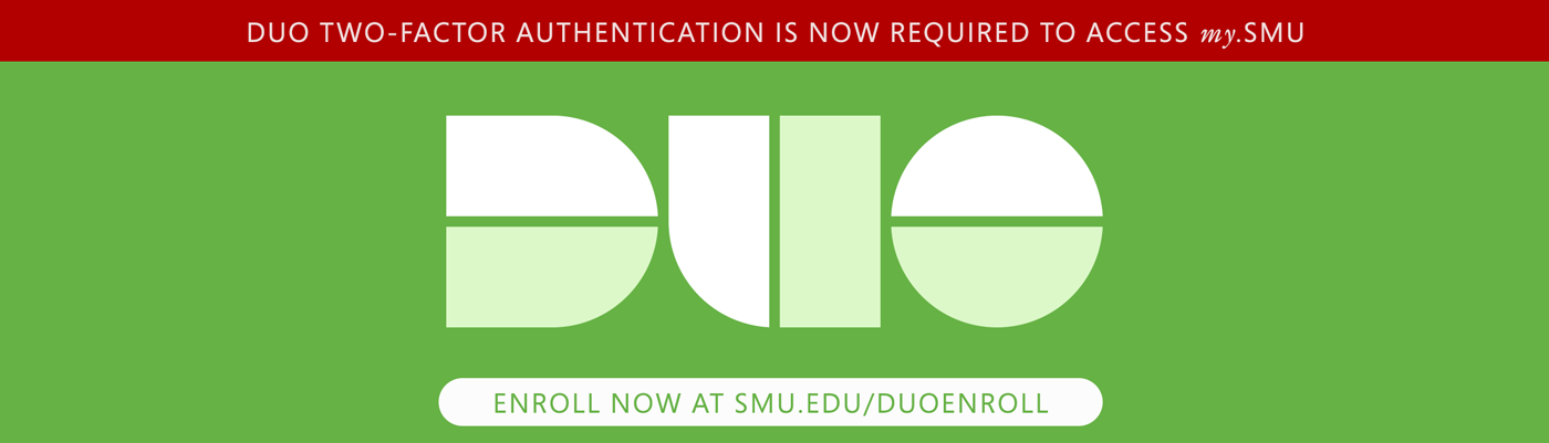 Duo Two-Factor Authentication is now required for @SMU students to access my.SMU. If you haven't already, enroll your device now at smu.edu/duoenroll
