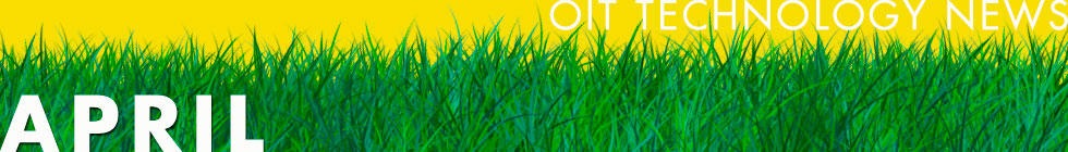 OIT Newsletter: April