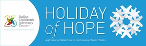 Dallas Children's Advocacy Center's Holiday of Hope