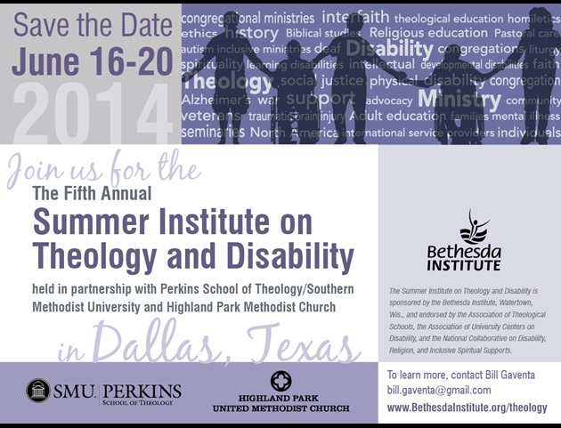 Fifth Annual Summer Institute on Theology and Disability at Perkins School of Theology, Southern Methodist University (SMU), June 16-20, 2014