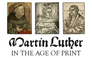 Martin Luther in the Age of Print
