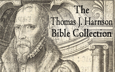 The Thomas J. Harrison Bible Collection