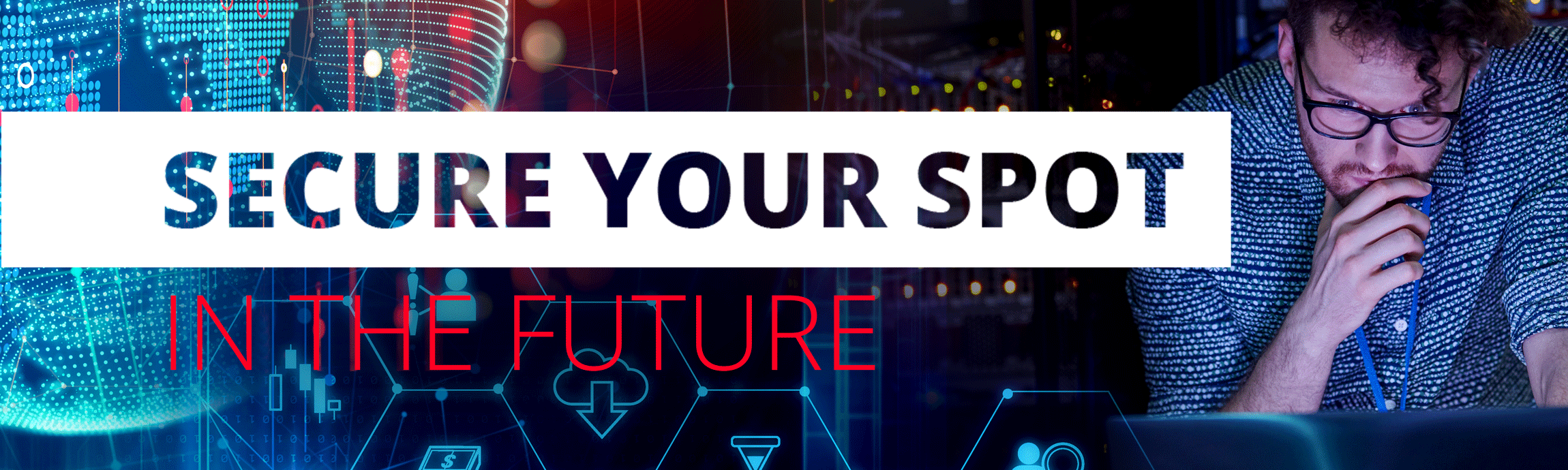 Secure your spot in the future