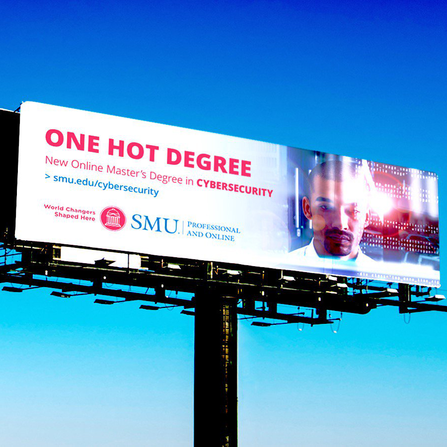SMU PRO Billboard for the Online Master's in Cybersecurity reading ONE HOT DEGREE