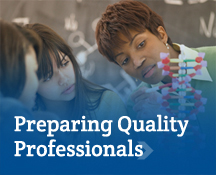 Preparing Quality Professionals: The School's programs are based on theoretically grounded research models, cross-disciplinary studies, and practica that prepare students for careers that promote human growth and improvement.