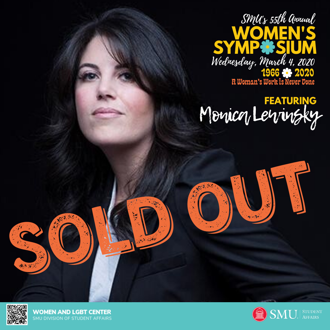 We are excited to announce that we are sold out for our opening lunch program with our keynote Monica Lewinsky! You can still register to hear Lindy West at the dinner and congratulate our amazing Community Award Winners.  If you would like to be added to the wait list for lunch, please email womenandlgbtcenter@smu.edu.  Thank you!