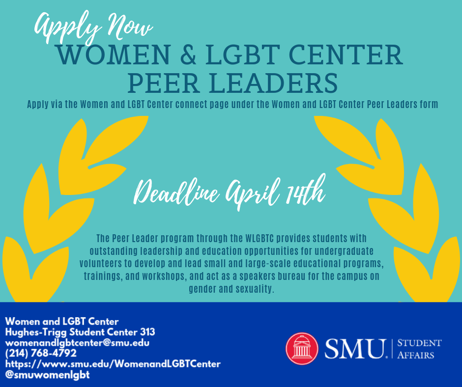 Apply now to be a Women and LGBT Center Peer Leader. Click Here to apply.