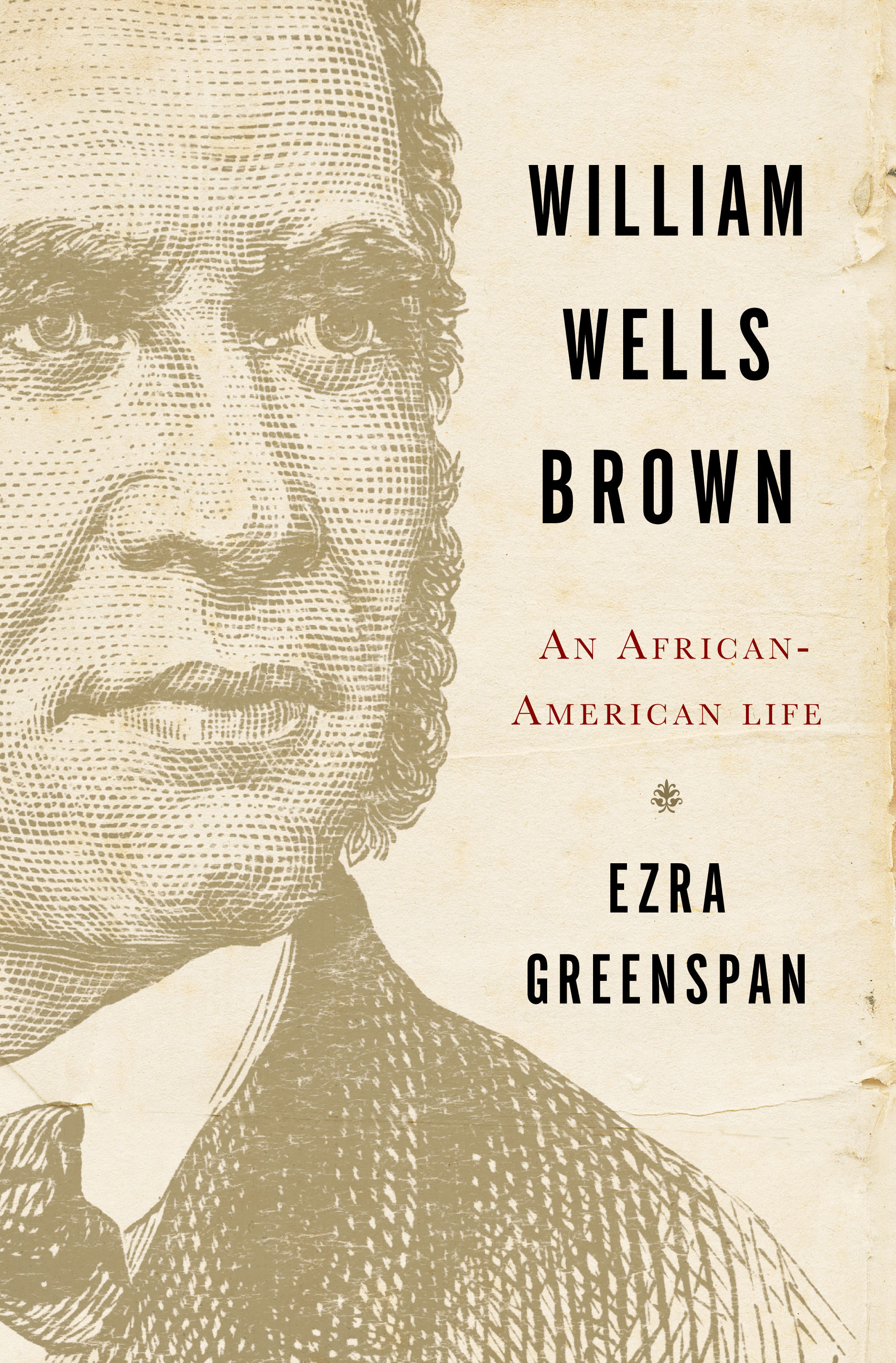 Cover of William Wells Brown: An African American Life by Ezra Greenspan