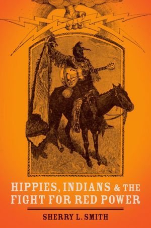 Hippies, Indians and the Fight for Red Power book cover