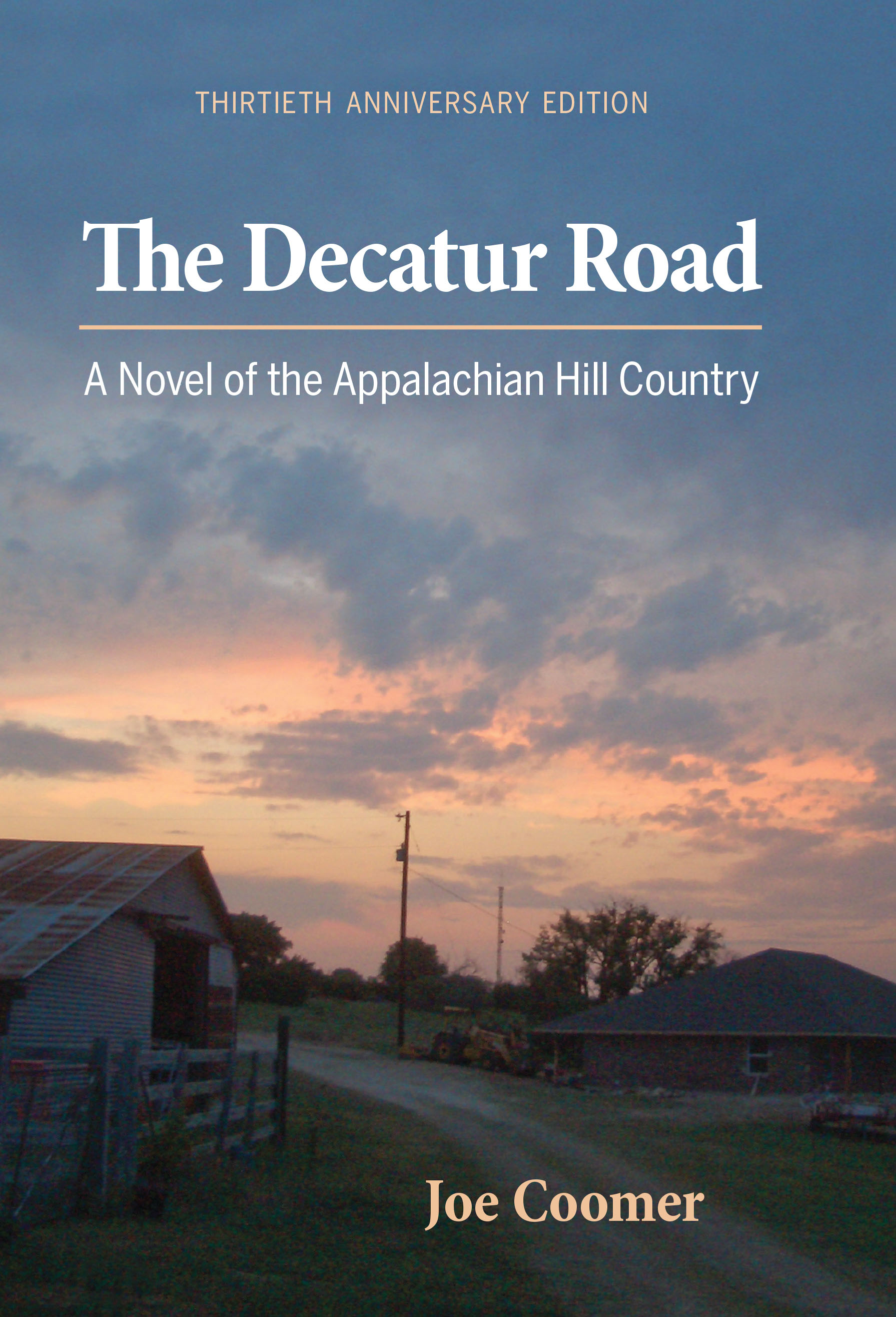 The Decatur Road: A Novel of the Appalachian Hill Country by Joe Coomer