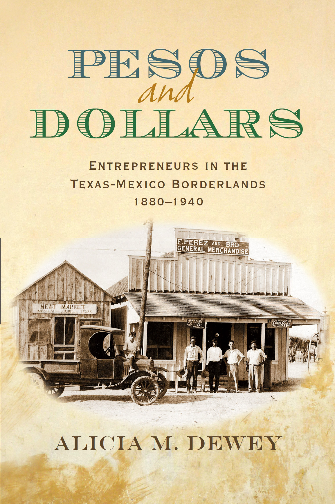 Pesos and Dollars: Entrepreneurs in the Texas-Mexico Borderlands