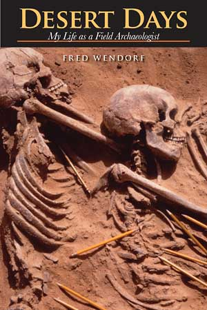 Desert Days: My Life as a Field Archeologist by Fred Wendorf