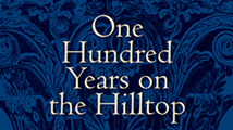 One Hundred Years on the Hilltop