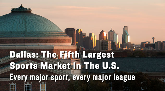 Dallas: The Fifth Largest Sports Market In The U.S.